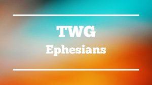 twg-ephesians
